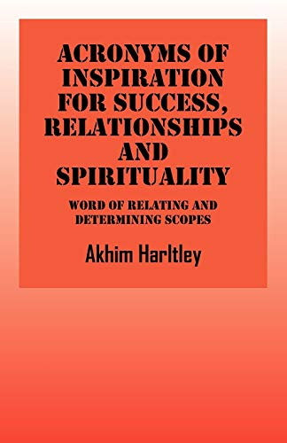 Acronyms of Inspiration for Success, Relationships and Spirituality: Word of Relating and ...
