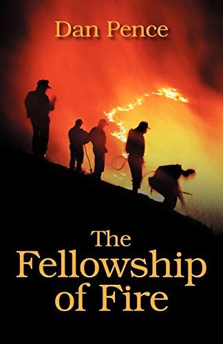 The Fellowship of Fire: Dan Pence