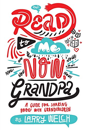 9781432768034: Read to Me NOW, Grandpa: A Guide for Sharing Books with Grandchildren