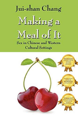 9781432768218: Making a Meal of It: Sex in Chinese and Western Cultural Settings
