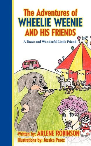 9781432768614: The Adventures of Wheelie Weenie and His Friends: A Brave and Wonderful Little Friend