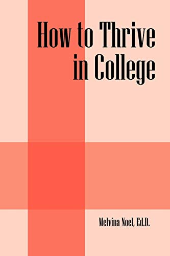9781432768690: How to Thrive in College