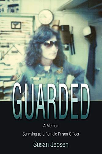 9781432769314: Guarded: Surviving as a Female Prison Officer: A Memoir