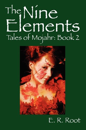 The Nine Elements: Tales of Mojahr: Book 2: E. R. Root