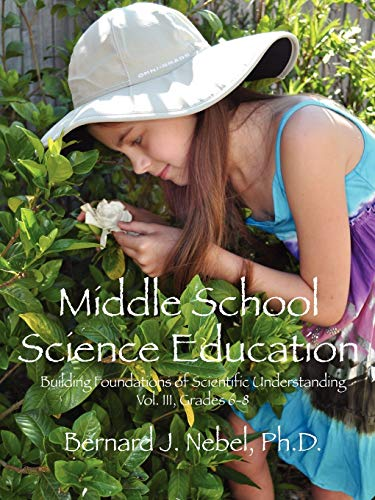 9781432770334: Middle School Science Education: Building Foundations of Scientific Understanding, Vol. III, Grades 6-8