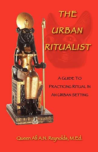 9781432770495: The Urban Ritualist: A Guide to Practicing Ritual in an Urban Setting