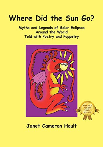 9781432770808: Where Did the Sun Go? Myths and Legends of Solar Eclipses Around the World Told with Poetry and Puppetry