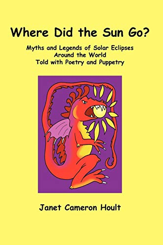 9781432770815: Where Did the Sun Go? Myths and Legends of Solar Eclipses Around the World Told with Poetry and Puppetry