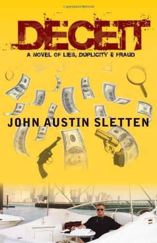 Deceit : A Novel of Lies, Duplicity,: John Austin Sletten
