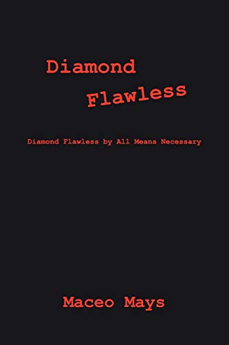 Diamond Flawless: Diamond Flawless by All Means Necessary: Maceo Mays