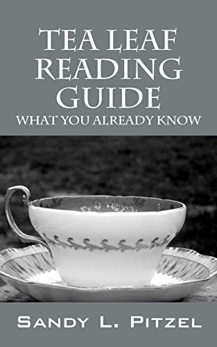 9781432771782: Tea Leaf Reading Guide: What You Already Know