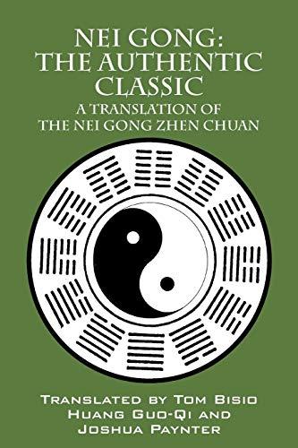 9781432772246: Nei Gong: The Authentic Classic: A Translation of the Nei Gong Zhen Chuan