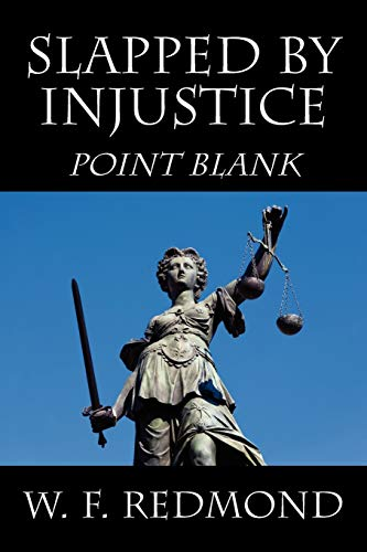 9781432772543: Slapped By Injustice: Point Blank