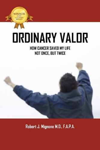 9781432773106: Ordinary Valor: How Cancer Saved My Life--Not Once, But Twice