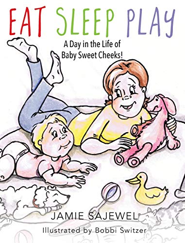 9781432773182: Eat Sleep Play: A Day in the Life of Baby Sweet Cheeks!