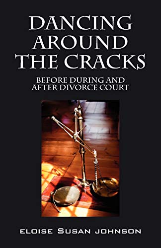 9781432774554: Dancing Around the Cracks: Before During and After Divorce Court