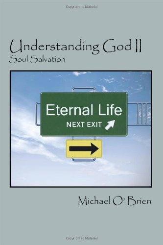 Understanding God II: Soul Salvation: Michael O'Brien