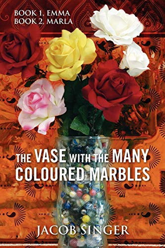The Vase with the Many Coloured Marbles, Book 1, Emma Book 2, Marla: Jacob Singer