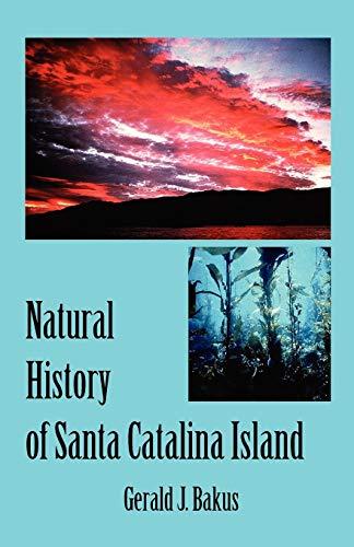 Natural History of Santa Catalina Island: Bakus, Gerald J.