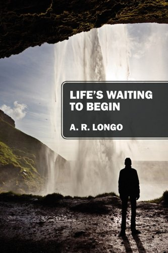 Life's Waiting to Begin: Longo, A. R.