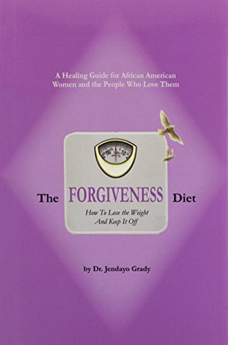 9781432775995: The Forgiveness Diet: How to Lose the Weight and Keep It Off