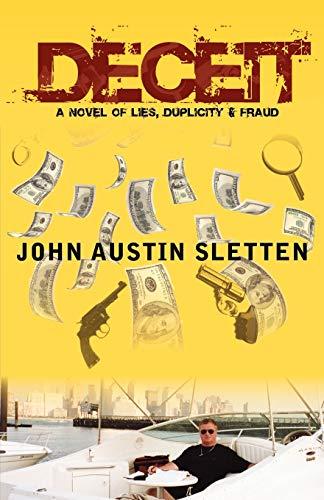 Deceit: A Novel of Lies, Duplicity, &: Sletten, John Austin