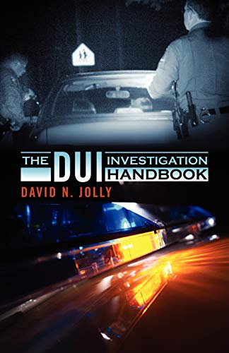 9781432776862: The DUI Investigation Handbook