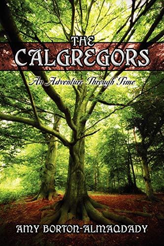 The Calgregors: An Adventure Through Time: Amy Borton-Almaqdady