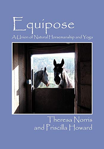 9781432777081: Equipose: A Union of Natural Horsemanship and Yoga