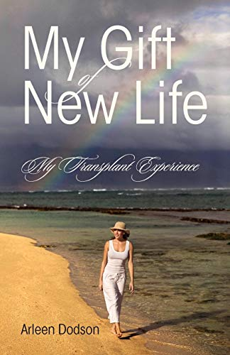9781432777777: My Gift of New Life: My Transplant Experience