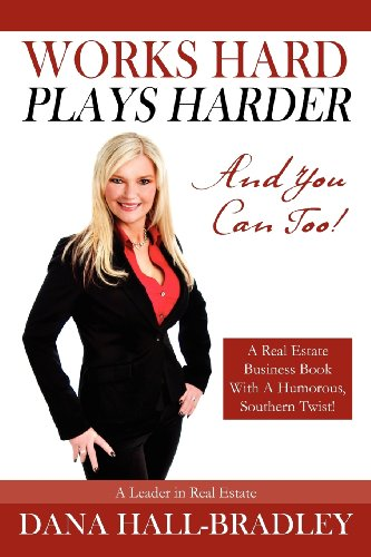 9781432778064: Works Hard Plays Harder: And You Can Too!