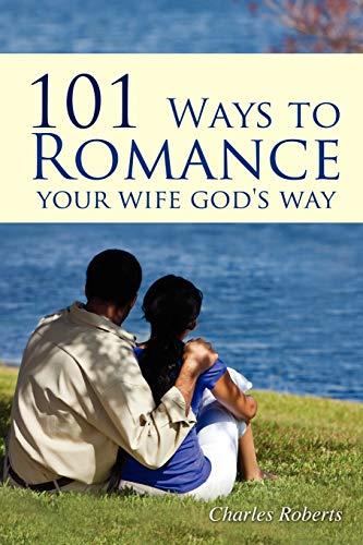 9781432778187: 101 Ways to Romance Your Wife God's Way