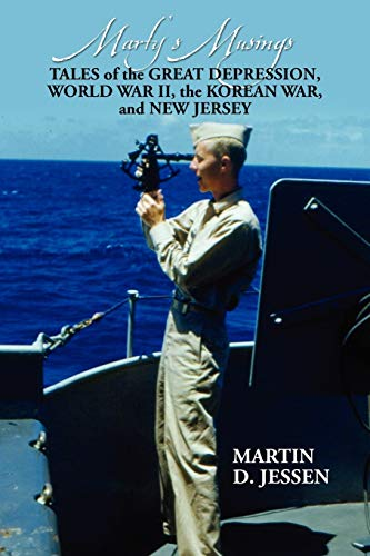 9781432778705: Marty's Musings: Tales of the Great Depression, World War II, the Korean War, and New Jersey