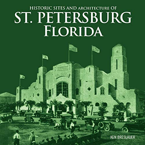 Historic Sites and Architecture of St. Petersburg Florida (1432778854) by Breslauer, Ken