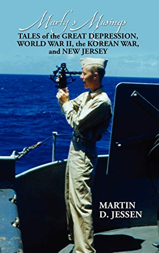 9781432779603: Marty's Musings: Tales of the Great Depression, World War II, the Korean War, and New Jersey