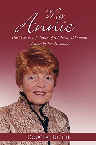 9781432779641: My Annie: The True to Life Story of a Liberated Woman Written by Her Husband