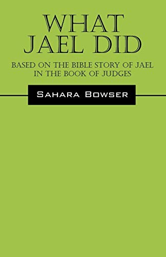 9781432779689: What Jael Did: Based on the Bible Story of Jael in the Book of Judges