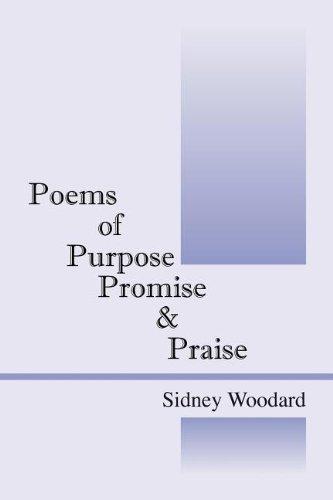 9781432779733: Poems of Purpose Promise & Praise