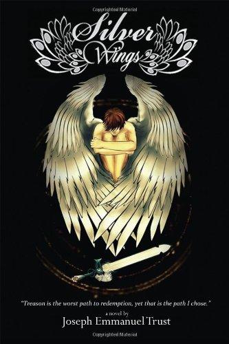 Silver Wings: A Novel by: Joseph Emmanuel Trust