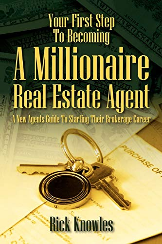 9781432780104: Your First Step To Becoming a Millionaire Real Estate Agent: A New Agents Guide To Starting Their Brokerage Career