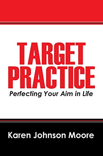 9781432780135: Target Practice: Perfecting Your Aim in Life