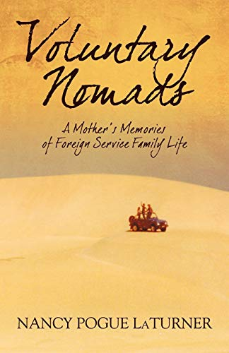 9781432780326: Voluntary Nomads: A Mother's Memories of Foreign Service Family Life