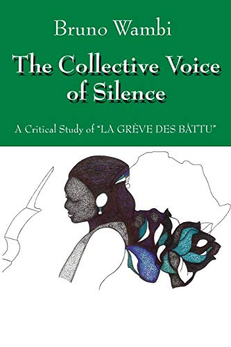 9781432780661: The Collective Voice of Silence: A Critical Study of
