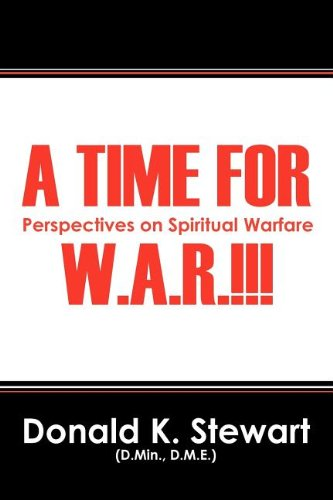 9781432780838: A TIME FOR W.A.R.!!!: Perspectives on Spiritual Warfare