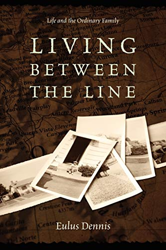 Living Between the Line: Life and the Ordinary Family: Eulus Dennis