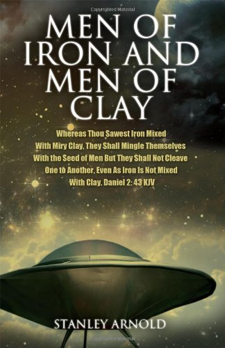 Men of Iron and Men of Clay Whereas Thou Sawest Iron Mixed with Miry Clay, They Shall Mingle ...