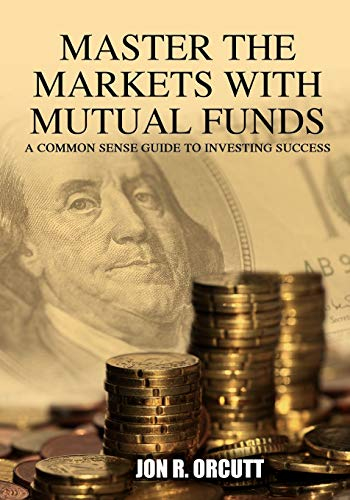 9781432781453: Master the Markets With Mutual Funds: A Common Sense Guide to Investing Success