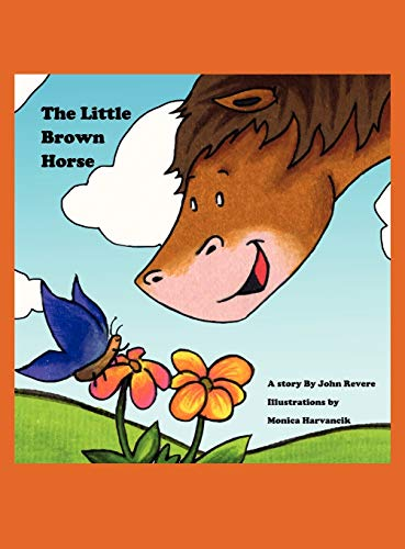 The Little Brown Horse (Hardback): John J Revere