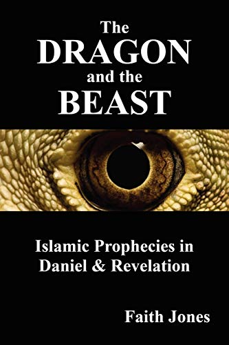9781432781699: The Dragon and the Beast: Islamic Prophecies in Daniel and Revelation