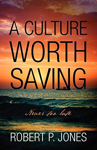 9781432783082: A Culture Worth Saving: Never too late